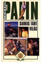 Sarkig tárt világ - Michael Palin - Régikönyvek
