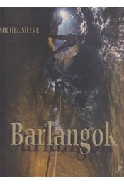 Barlangok - Michael Siffre - Régikönyvek
