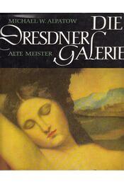 Die Dresdner Galerie - Michael W. Alpatow - Régikönyvek