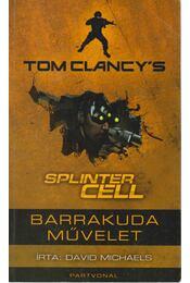 Tom Clancy's Splinter Cell: Barrakuda-művelet - Michaels, David - Régikönyvek