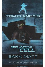 Tom Clancy's Splinter Cell: Sakk-matt - Michaels, David - Régikönyvek