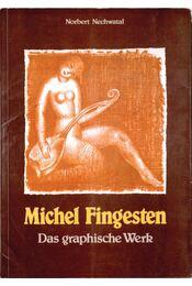 Michel Fingesten 1884-1943 - Norbert Nechwatal - Régikönyvek