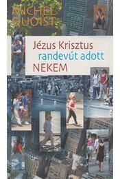 Jézus Krisztus randevút adott nekem - Michel Quoist - Régikönyvek