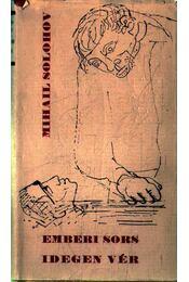 Emberi sors - Idegen vér - Mihail Solohov - Régikönyvek