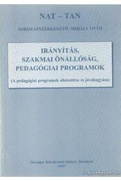 Irányitás, szakmai önállóság, pedagógiai programok - Mihály Ottó - Régikönyvek