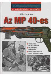 Az MP 40-es - Mike Ingram - Régikönyvek