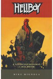 Hellboy 3 - A leláncolt koporsó és más mesék - Mike Mignola - Régikönyvek