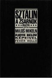 Sztálin, a zsarnok élete - Mikeln, Milos - Régikönyvek
