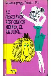 Az oroszlánok négy órakor mennek el hazulról... - Mikes György, Pusztai Pál - Régikönyvek