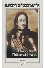 Törökországi levelek - Mikes Kelemen - Régikönyvek