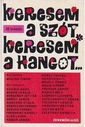 Keresem a szót, keresem a hangot... - Miklós Tibor - Régikönyvek
