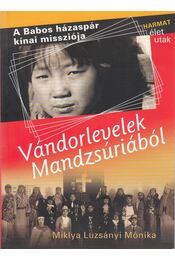Vándorlevelek mandzsúriából - Miklya Luzsányi Mónika - Régikönyvek