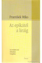 Az epikától a líráig - Miko, Frantisek - Régikönyvek