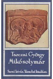 Mikó solymár - Tarczai György - Régikönyvek