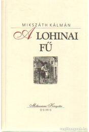 A lohinai fű - Mikszáth Kálmán - Régikönyvek