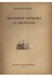 Beszterce ostroma / Új Zrínyiász - Mikszáth Kálmán - Régikönyvek