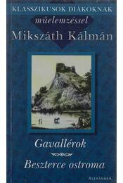 Gavallérok / Beszterce ostroma - Mikszáth Kálmán - Régikönyvek