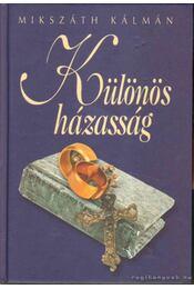 Különös házasság - Mikszáth Kálmán - Régikönyvek