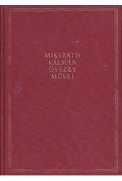 Mikszáth Kálmán Összes Művei 14. kötet - Mikszáth Kálmán - Régikönyvek