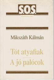 Tót atyafiak / A jó palócok - Mikszáth Kálmán - Régikönyvek