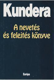 A nevetés és felejtés könyve - Milan Kundera - Régikönyvek