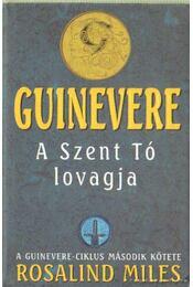 Guinevere - A szent Tó lovagja - Miles, Rosalind - Régikönyvek