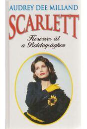 Scarlett - Keserves út a Boldogsághoz - Milland, Audrey D. - Régikönyvek