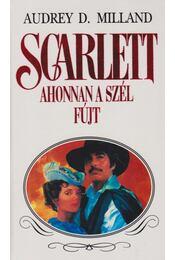 Scarlett - Ahonnan a szél fújt - Milland, Audrey D. - Régikönyvek