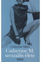 Catherine M. szexuális élete - Catherine Millet - Régikönyvek