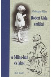 Róbert Gida emlékei - Milne, Christopher - Régikönyvek