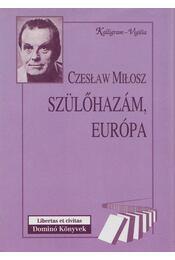 Szülőhazám, Európa - Milosz, Czeslaw - Régikönyvek