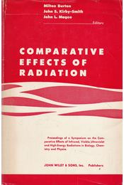 Comparative Effects of Radiation - Milton Burton, J. S. Kirby-Smith, John L. Magee - Régikönyvek
