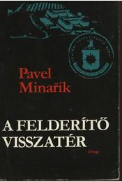 A felderítő visszatér - Minarík, Pavel - Régikönyvek