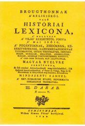 Brougthonnak a religióról való históriai lexicona III. - (N-V.) - Mindszenti Sámuel; Thomas Broughton - Régikönyvek