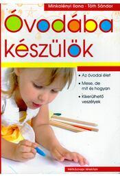 Óvodába készülök - Minkolényi Ilona, Tóth Sándor - Régikönyvek