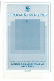 Minőség és marketing az iskolában - Liposits Zsoltné, Pencz Lajos, Botka Lajosné, Bognár Anikó, Csapó Judit - Régikönyvek