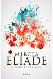 A szent és a profán - Mircea Eliade - Régikönyvek