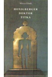 Honigberger doktor titka - Mircea Eliade - Régikönyvek