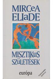 Misztikus születések - Mircea Eliade - Régikönyvek
