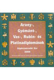 Arany-, gyémánt-, vas-, rubin- és platinadiplomások - Gépészmérnöki Kar 2009 - Miskolczi Ágnes, Sallai Katalin - Régikönyvek