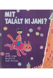 Mit talált ki Jani? - Lobe, Mira - Régikönyvek