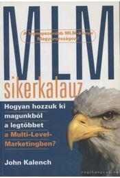 MLM-sikerkalauz - Kalench, John - Régikönyvek