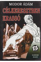 Célkeresztben Krassó - Modor Ádám - Régikönyvek