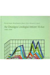 Az Országos Urológiai Intézet 10 éve 1990-1999 - Mohácsi László, Pintér József, Böszörményi-Nagy Géza - Régikönyvek