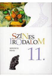 Színes irodalom 11. - Mohácsy Károly - Régikönyvek