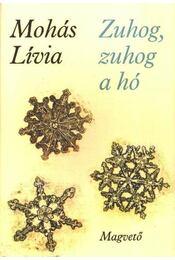 Zuhog, zuhog a hó - Mohás Lívia - Régikönyvek