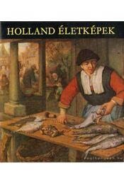 Holland életképek - Mojzer Miklós - Régikönyvek