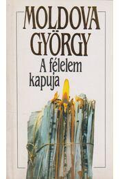 A félelem kapuja - Moldova György - Régikönyvek