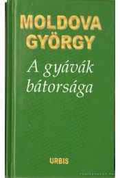 A gyávák bátorsága - Moldova György - Régikönyvek