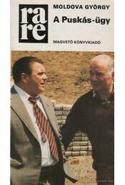 A Puskás-ügy - Moldova György - Régikönyvek